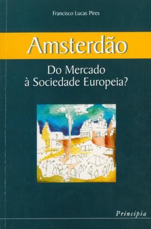 Amsterdão - Do Mercado à Sociedade Europeia?