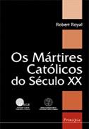 Os Mártires Católicos do Século XX