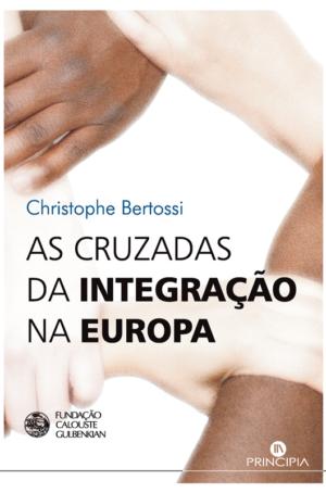 As Cruzadas da Integração na Europa