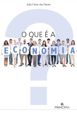 O que é a Economia - 3ª Ed.
