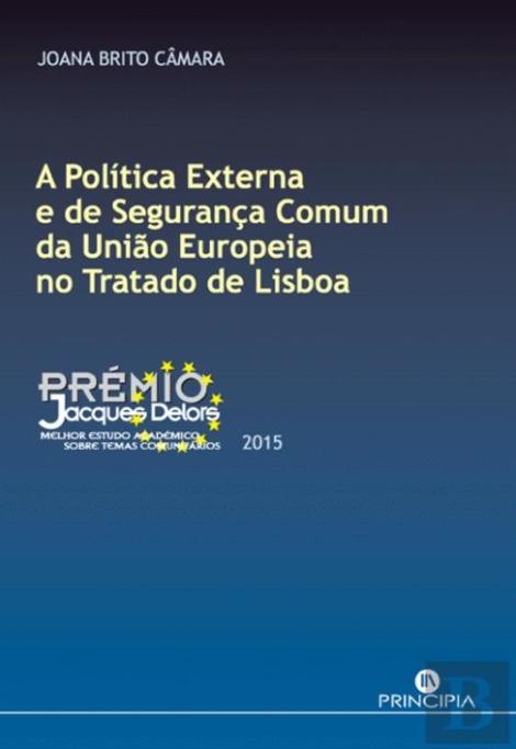 A Política Externa e de Segurança Comum da União Europeia no Tratado de Lisboa - OUTLET