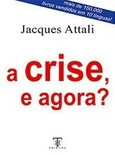 A Crise, e Agora? - OUTLET