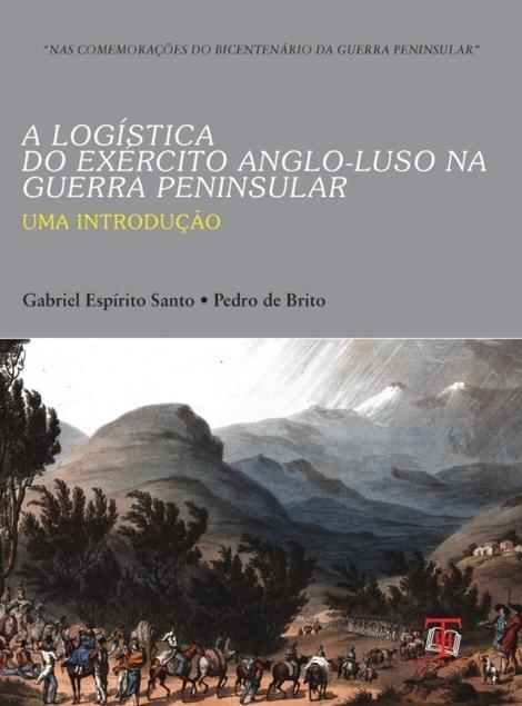 A Logística do Exército Anglo-Luso Na Guerra Peninsular - OUTLET