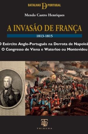 A Invasão de França 1813-1815