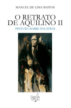O Retrato de Aquilino II - OUTLET